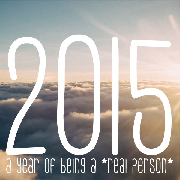 A year of being a real person